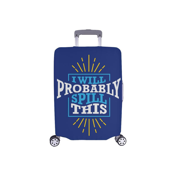 I Will Probably Spill This Funny Travel Luggage Cover Suitcase Protector Baggage-S-Navy-JoyHip.Com