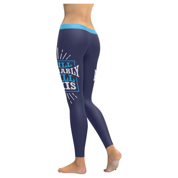 I Will Probably Spill This Humor Hilarious Joke Gag Funny Quotes Womens Leggings-JoyHip.Com