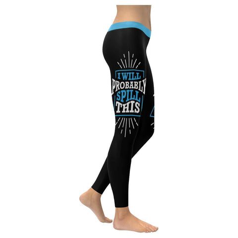 I Will Probably Spill This Humor Hilarious Joke Gag Funny Quotes Womens Leggings-XXS-Black-JoyHip.Com