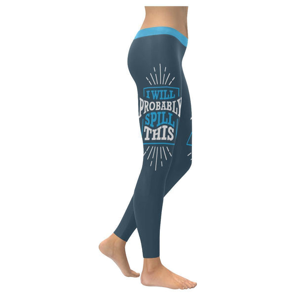 I Will Probably Spill This Humor Hilarious Joke Gag Funny Quotes Womens Leggings-XXS-Grey-JoyHip.Com