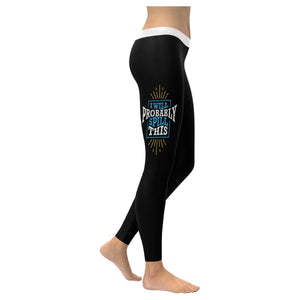 I Will Probably Spill This Soft Leggings For Women Cute Funny Gift Ideas Humor-XXS-Black-JoyHip.Com