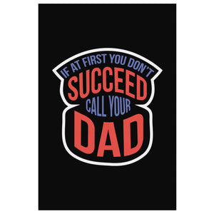 If At 1st You Dont Succeed Call Your Dad Funny Gifts For Men Canvas Wall Decor-Canvas Wall Art 2-8 x 12-JoyHip.Com