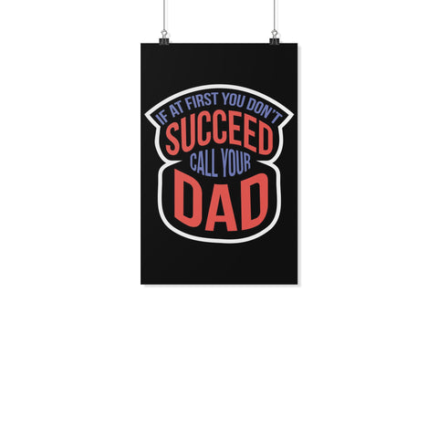 If At First You Dont Succeed Call Your Dad Funny Gifts For Men Poster Wall Art-Posters 2-11x17-JoyHip.Com