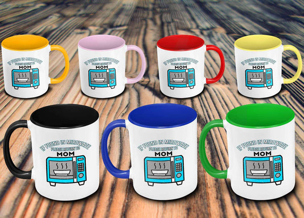If Found In Microwave Please Return To Mom Funny Mama Gift Ideas 7Color Mug-Drinkware-JoyHip.Com