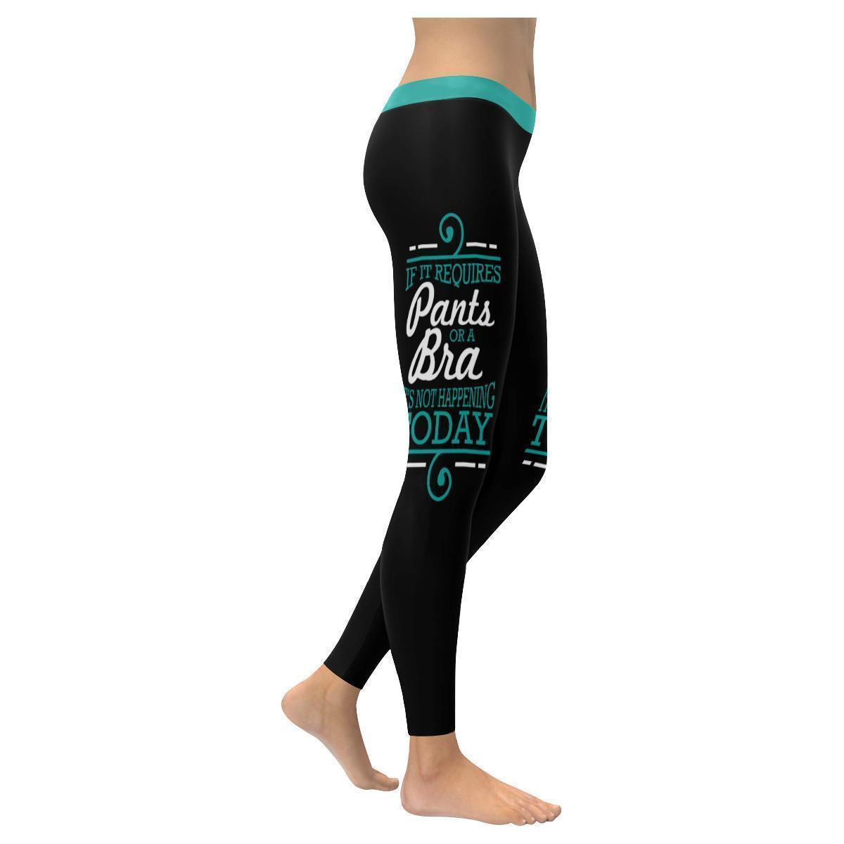 If It Requires Pants Or A Bra Its Not Happening Today Humor Funny Women Leggings-XXS-Black-JoyHip.Com