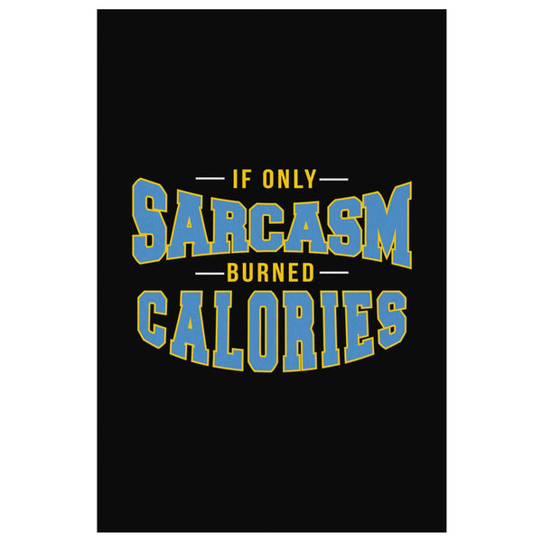 If Only Sarcasm Burned Calories Canvas Wall Art Room Decor Sarcastic Gift Ideas-Canvas Wall Art 2-8 x 12-JoyHip.Com