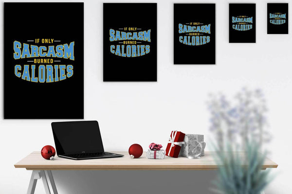 If Only Sarcasm Burned Calories Canvas Wall Art Room Decor Sarcastic Gift Ideas-Canvas Wall Art 2-JoyHip.Com