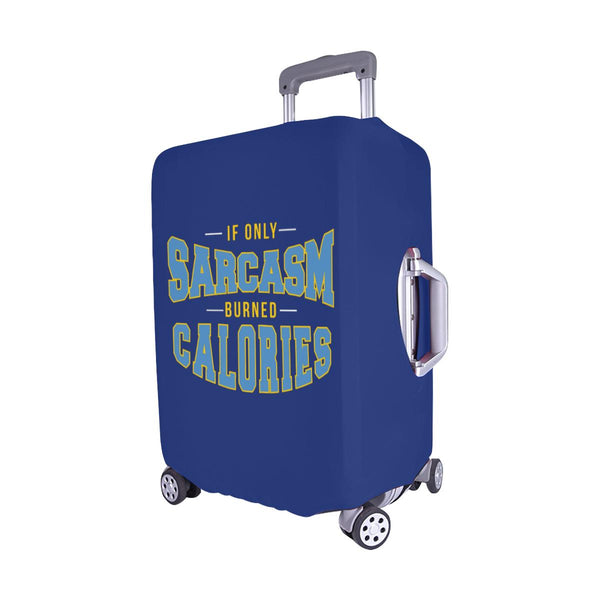 "If Only Sarcasm Burned Calories Sarcastic Travel Luggage Cover Protector 18""-28""-JoyHip.Com"