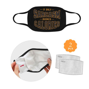 If Only Sarcasm Burned Calories Washable Reusable Cloth Face Mask With Filter-Face Mask-L-Black-JoyHip.Com