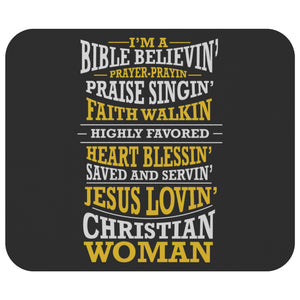 Im A Bible Believin Prayin Singin Walkin Jesus Lovin Christian Woman Mouse Pad-Mousepads-Black-JoyHip.Com
