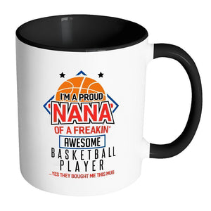 Im A Proud Nana Of A Freakin Awesome Basketball Player They Bought Me-Drinkware-Accent Mug - Black-JoyHip.Com