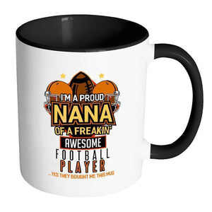 Im A Proud Nana Of A Freakin Awesome Football Player Yes They Bought-Drinkware-Accent Mug - Black-JoyHip.Com