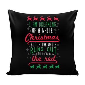 I'm Dreaming Of A White Christmas But If The White Runs Out I'll Drink The Red Funny Festive Ugly Christmas Holiday Sweater Decorative Throw Pillow Cases Cover(4 Colors)-Pillows-Black-JoyHip.Com