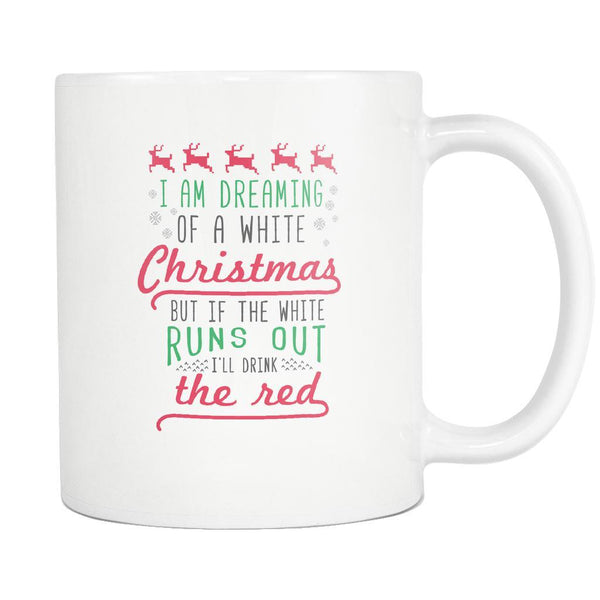 I'm Dreaming Of A White Christmas But If The White Runs Out I'll Drink The Red Funny Ugly Christmas Holiday Sweater White 11oz Coffee Mug-Drinkware-Ugly Christmas Sweater White 11oz Coffee Mug-JoyHip.Com