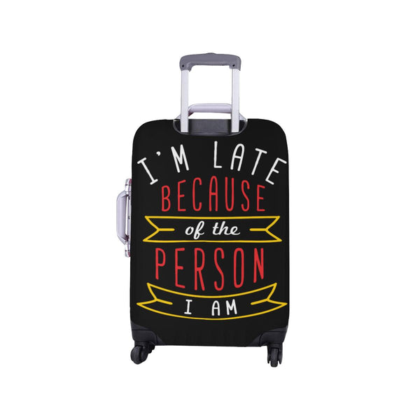 Im Late Because Of The Person I Am Sarcastic Travel Luggage Cover Protector-JoyHip.Com