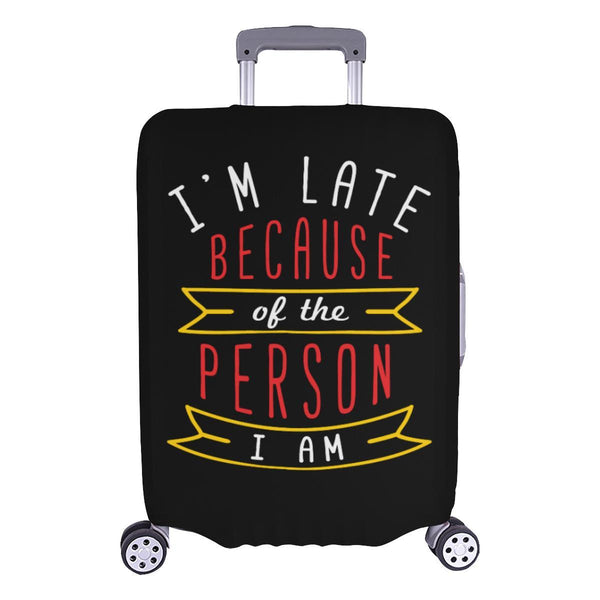Im Late Because Of The Person I Am Sarcastic Travel Luggage Cover Protector-L-Black-JoyHip.Com