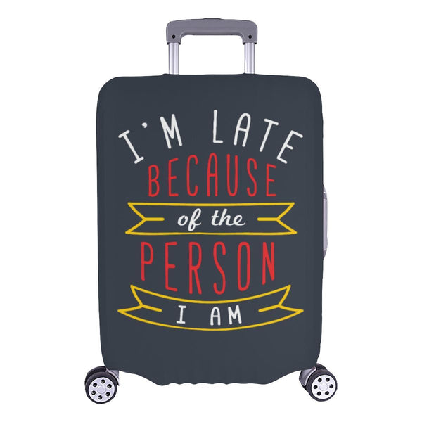 Im Late Because Of The Person I Am Sarcastic Travel Luggage Cover Protector-L-Grey-JoyHip.Com