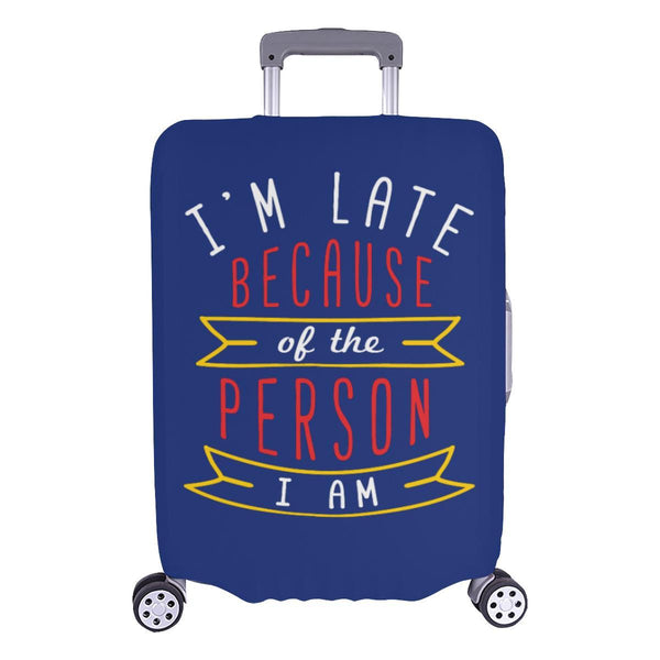 Im Late Because Of The Person I Am Sarcastic Travel Luggage Cover Protector-L-Navy-JoyHip.Com