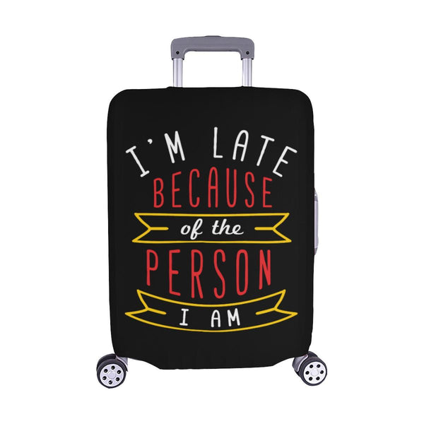 Im Late Because Of The Person I Am Sarcastic Travel Luggage Cover Protector-M-Black-JoyHip.Com