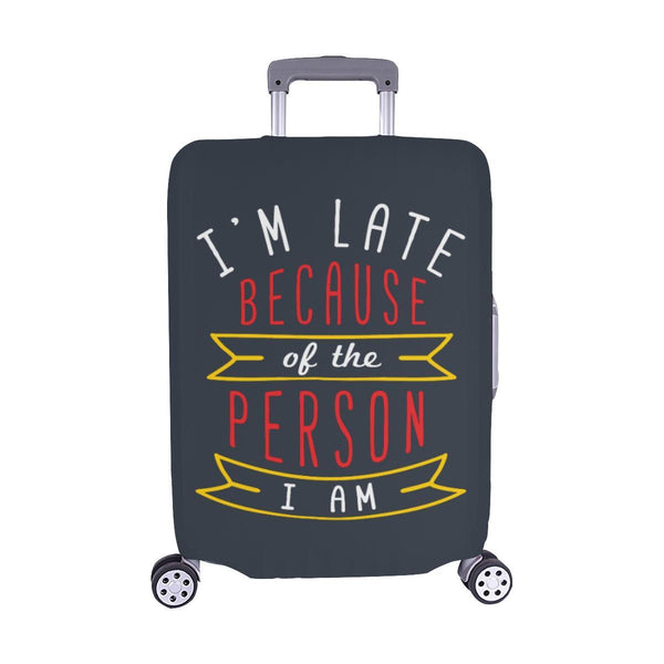Im Late Because Of The Person I Am Sarcastic Travel Luggage Cover Protector-M-Grey-JoyHip.Com
