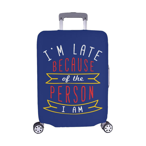 Im Late Because Of The Person I Am Sarcastic Travel Luggage Cover Protector-M-Navy-JoyHip.Com