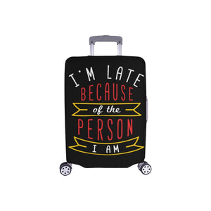 Im Late Because Of The Person I Am Sarcastic Travel Luggage Cover Protector-S-Black-JoyHip.Com