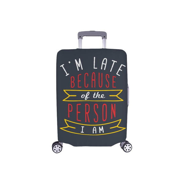 Im Late Because Of The Person I Am Sarcastic Travel Luggage Cover Protector-S-Grey-JoyHip.Com
