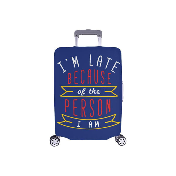 Im Late Because Of The Person I Am Sarcastic Travel Luggage Cover Protector-S-Navy-JoyHip.Com