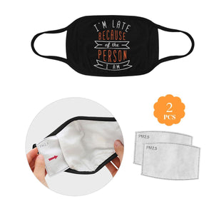 Im Late Because Of The Person I Am Washable Reusable Cloth Face Mask With Filter-Face Mask-L-Black-JoyHip.Com