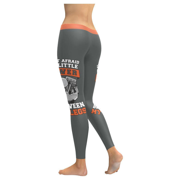 Im Not Afraid Of A Little Power Between My Legs Biker Motorcycle Womens Leggings-JoyHip.Com