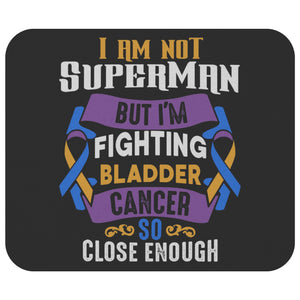 Im Not Superman But Im Fighting Bladder Cancer Gift For Chemo Patients Mouse Pad-Mousepads-Black-JoyHip.Com