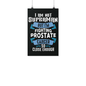 Im Not Superman Im Fighting Prostate Cancer Motivational Poster Idea Wall Decor-Posters 2-11x17-JoyHip.Com