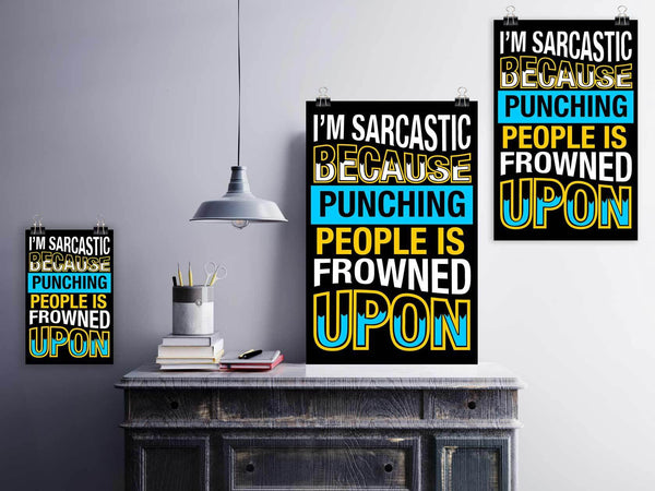 Im Sarcastic Because Punching People Is Frowned Upon Funny Poster Wall Art Room-Posters 2-JoyHip.Com