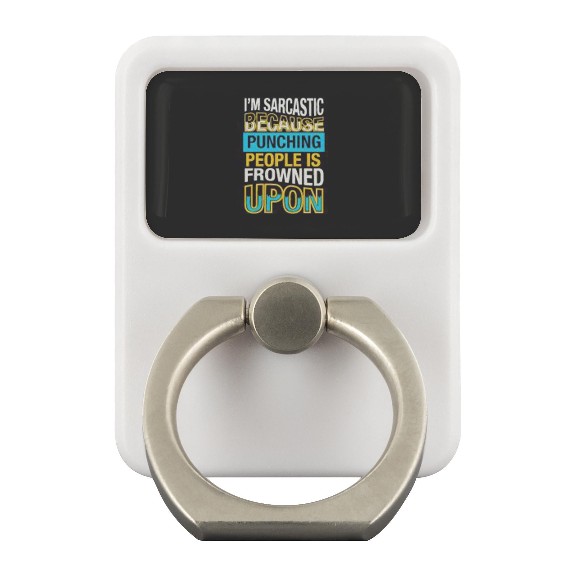 Im Sarcastic Because Punching People Is Frowned Upon Funny Sarcasm Phone Ring-Ringr - Multi-Tool Accessory-Ringr - Multi-Tool Accessory-JoyHip.Com