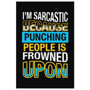 Im Sarcastic Because Punching People Is Frowned Upon Sarcasm Canvas WallArt Room-Canvas Wall Art 2-8 x 12-JoyHip.Com