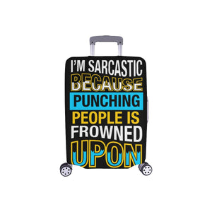 Im Sarcastic Because Punching People Is Frowned Upon Sarcastic Luggage Cover-S-Black-JoyHip.Com