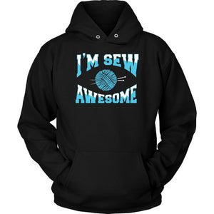 Im Sew Awesome Great Gift Ideas For Knitters Funny Knitting Crocheters Hoodie-T-shirt-Unisex Hoodie-Black-JoyHip.Com