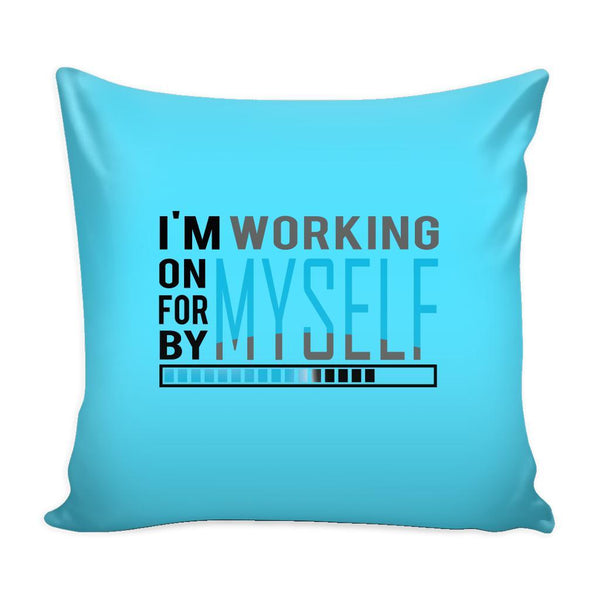 I'm Working On Myself For Myself By Myself Inspirational Motivational Quotes Decorative Throw Pillow Cases Cover(9 Colors)-Pillows-Cyan-JoyHip.Com