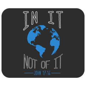 In It Not Of It John 17:16 MousePad Unique Christian Gift Idea Religious Present-Mousepads-Black-JoyHip.Com