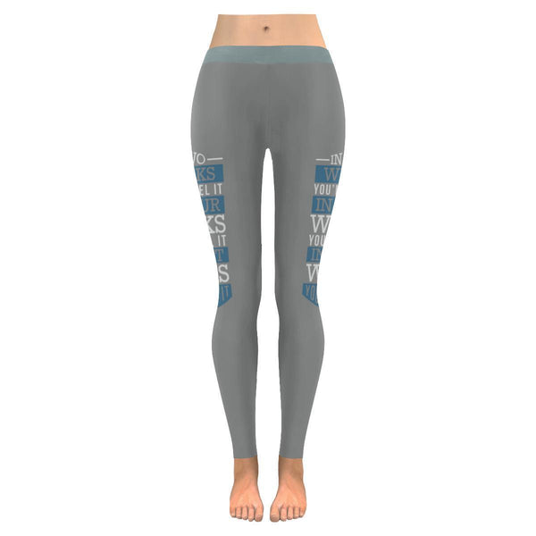 In Two Weeks Youll Feel It See It Hear It Motivational Quotes Womens Leggings-JoyHip.Com