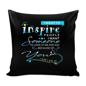 Inspire People I Want Someone To Look At Me And Say Because Of You I Didn't Give Up Inspirational Motivational Quotes Decorative Throw Pillow Cases Cover(9 Colors-Pillows-Black-JoyHip.Com
