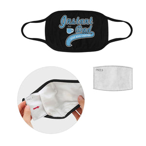Instant Dad Just Add Coffee Funny Washable Reusable Face Mask With Filter Pocket-Face Mask-L-Black-JoyHip.Com