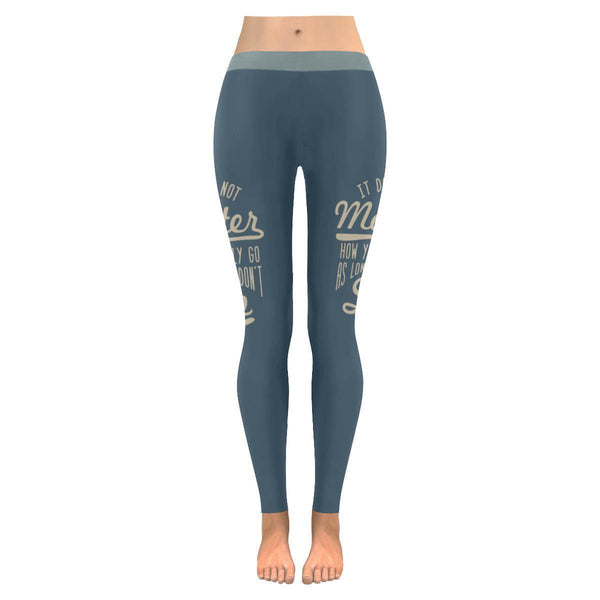 It Does Not Matter How You Slowly Go As Long As You Don't Stop Inspirational Motivational Quotes Low Rise Leggings For Women (3 colors)-JoyHip.Com