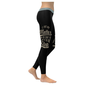 It Does Not Matter How You Slowly Go As Long As You Don't Stop Inspirational Motivational Quotes Low Rise Leggings For Women (3 colors)-XXS-Black-JoyHip.Com