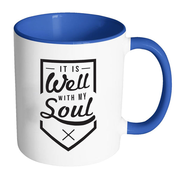 It Is Well With My Soul Christian Religious Gifts 7Colors Coffee Mug-Drinkware-Accent Mug - Blue-JoyHip.Com