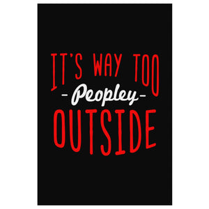 Its Way Too Peopley Outside Sarcasm Canvas Wall Art Room Decor Sarcastic Gift-Canvas Wall Art 2-8 x 12-JoyHip.Com