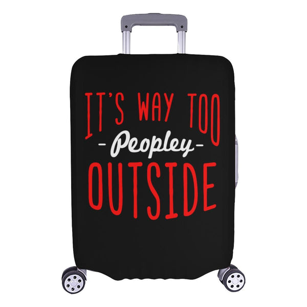 "Its Way Too Peopley Outside Sarcastic Travel Luggage Cover Protector 18""-28""-L-Black-JoyHip.Com"