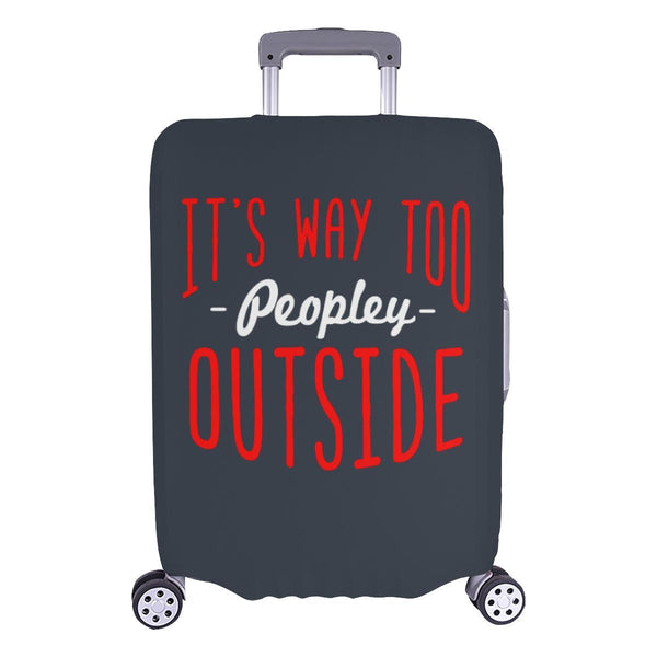 "Its Way Too Peopley Outside Sarcastic Travel Luggage Cover Protector 18""-28""-L-Grey-JoyHip.Com"