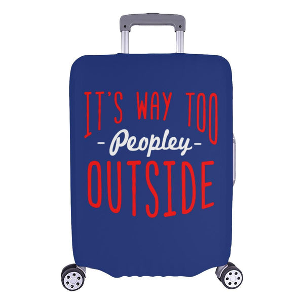"Its Way Too Peopley Outside Sarcastic Travel Luggage Cover Protector 18""-28""-L-Navy-JoyHip.Com"