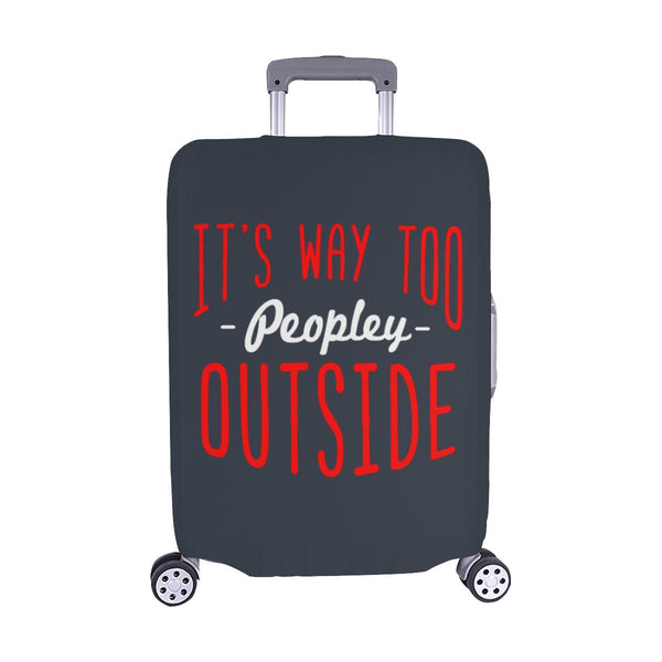 "Its Way Too Peopley Outside Sarcastic Travel Luggage Cover Protector 18""-28""-M-Grey-JoyHip.Com"